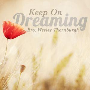 12-23-15 Keep on Dreaming - Wesley Thornburgh