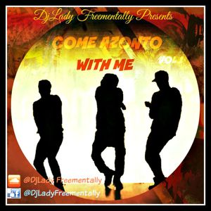Come Azonto With me Mix Vol 1 by DjLady Freementally