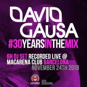 David Gausa #30YearsInTheMix - 6H DJ Set Recorded Live in Macarena Club Barcelona (Nov.24th 2018)
