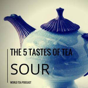 The 5 Tastes of Tea - Sour