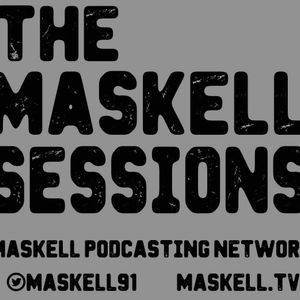The Maskell Sessions - Ep. 169