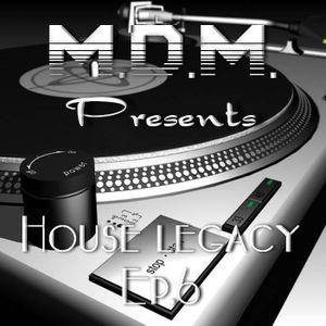 M. D. M. - House Legacy Ep.6 (Progressive-House Mix)