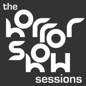 The HorrorShow Sessions Podcast Episode 2