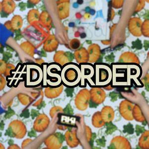 #disorder - Lunedì 7 Marzo 2016