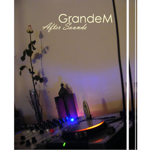 GrandeM - After Sounds (Relic Session for 2012)