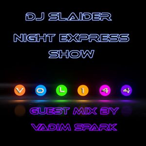 DJ Slaider - Night Express Show #144(Guest Mix by Vadim Spark)