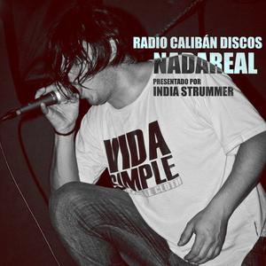 Radio Calibán Discos - NADAREAL 02-09-2012