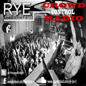 Crowd Control Radio Vol. 7 Mixed By DJ Rye (December 2013)