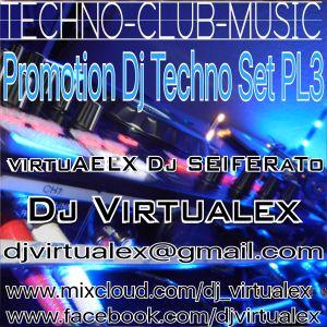 virtuALEX Dj SEIFERaTo - TECHNO CLUB MUSIC Promotion Dj-Live-Set-PL3 - DJVIRTUALEX