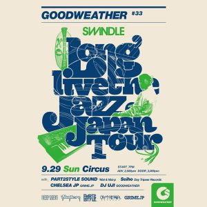 Good Weather #33 w/ Swindle Japan Tour LiveMIX (2013/9/29 Osaka)