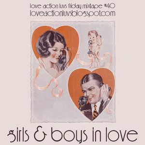 Friday Mixtape #40 - Girls & Boys In Love