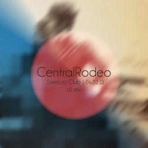 Central Rodeo (Cosmokolor & diSoul) - DjMix at Silencio 6 Feb 2013