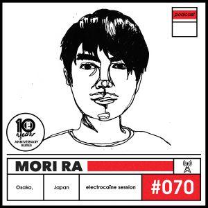 electrocaïne session #070 – Mori Ra