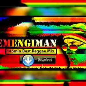 EMENGIMAN - 145min.Best.Reggae.Mix.