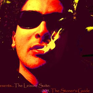 Vahé Presents...The Leisure Suite: 005. The Stoner's Guide