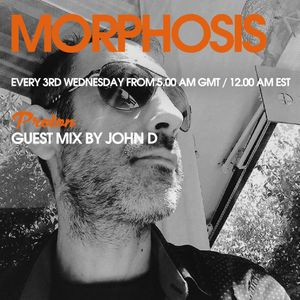 John D - Guest mix at Morphosis Show 029 on Proton Radio