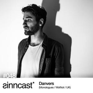 sinncast* #048 - Danvers (Monologues / WotNot / UK)