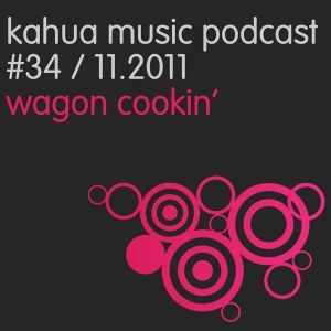 Kahua Music Podcast #34 - Wagon Cookin'
