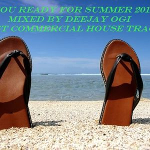Are You Ready For Summer 2012!!! - Mixed by DeeJay Ogi [Best Commercial House Tracks]