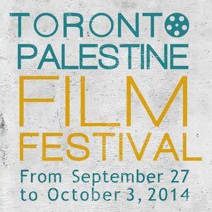 Wednesday August 6th - Toronto Palestinian Film Festival