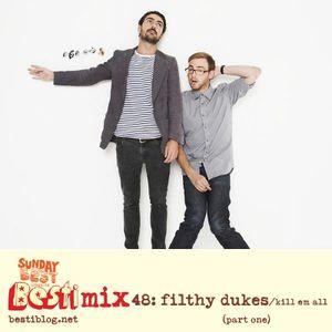 Bestimix 48: Filthy Dukes / Kill Em All (part one)