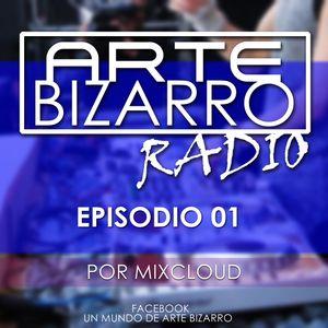 Arte Bizarro Radio - Episodio #01 (piloto)