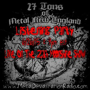 27 Tons of Metal New England, 357 Rant, New Confess Track and Much Much More!!!!!!