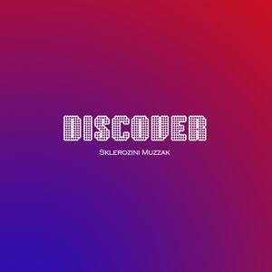 Sklerozini Muzzak - Discover