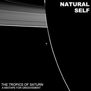 GROOVEMENT // Natural Self: Tropics of Saturn Mix