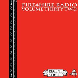 Fire 4 Hire Radio Vol. 32 by Regent Street