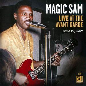 MAGIC SAM: Live At The Avant Garde.