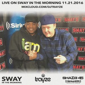 Live on Sway In The Morning 11-21-2016 - Shade 45 Sirius XM - DJ Trayze