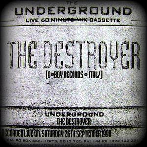 The Destroyer - The Underground Live 60 Minute Mix Cassette (Underground Music - 1998)