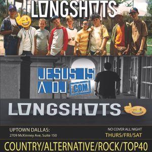 Jesus Is A DJ Live From Longshots (Uptown Dallas, TX) 060416