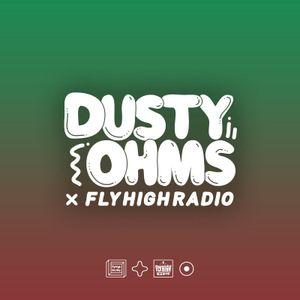 Dusty Ohms x Fly High Radio 015 w/ NoisiBoi