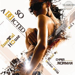 So Addicted  house essential vol.1 mix October 2010 by Chris Norman