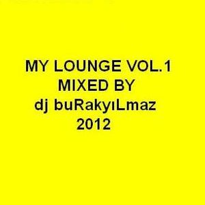My lounge Vol.1 mixed by dj buRakyıLmaz