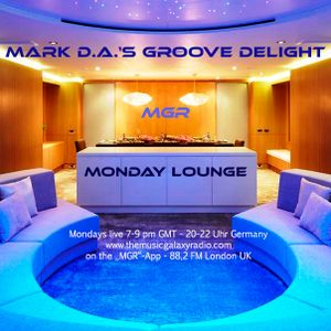 Mark D.A.'s Monday Lounge Mix 69 on MGR London, 27.02.2019