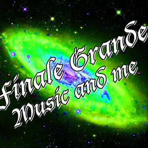 Finale Grande       music and me 2017