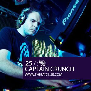 Captain Crunch - The Fat! Club Mix 025