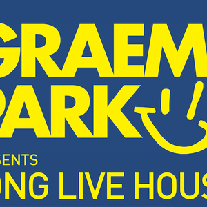 This Is GRAEME PARK: Long Live House DJ Mix 13SEP19