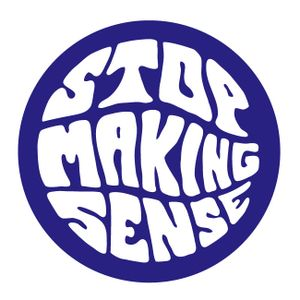 Stop Making Sense podcast, episode 2