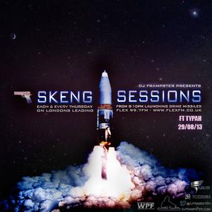 DJ Frampster  & Typah live on Flex 99.7FM (29/08/13) - #skengsessions