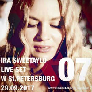 Ira Sweetaylo Live Set W St.Petersburg 29.09.2017