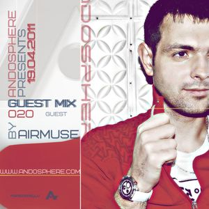 Andosphere pres. Guest mix 020 by AIRMUSE