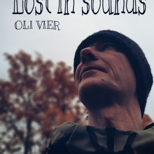 """OLI VIER """"Lost In Sounds"""""""