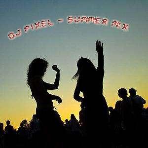 Dj Pixel - Summer time Promotional mix