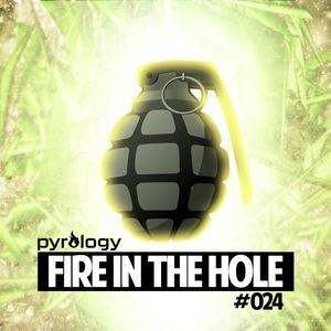 Pyrology - Fire In The Hole #024 (#FITH024)