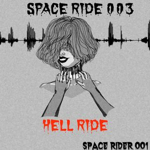 SPACE RIDE 003 - HELL RIDE