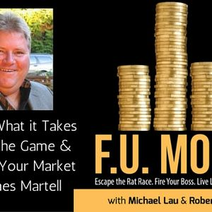 13: Discover What it Takes to Get in the Game & Dominate Your Market with James Martell